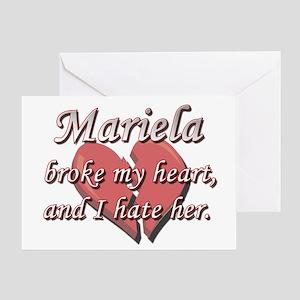 Mariela broke my heart and I hate her Greeting Car