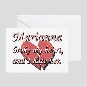 Marianna broke my heart and I hate her Greeting Ca