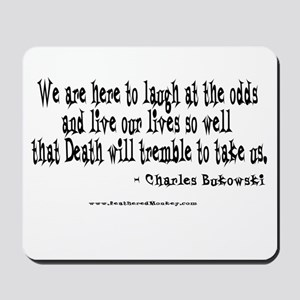 Laugh at the Odds Mousepad