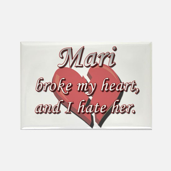 Mari broke my heart and I hate her Rectangle Magne