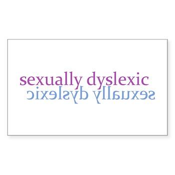 Sexually Dyslexic Rectangle Sticker