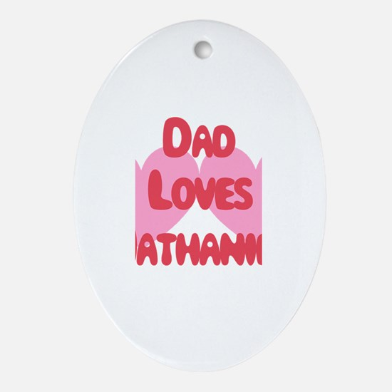 Dad Loves Nathaniel Oval Ornament