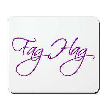 Fag Hag Mousepad