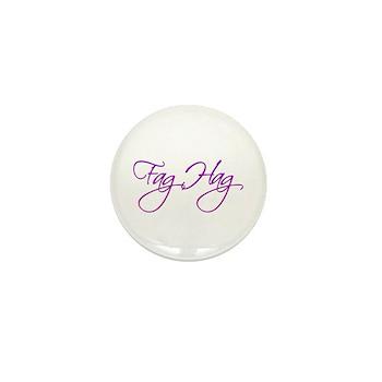 Fag Hag Mini Button