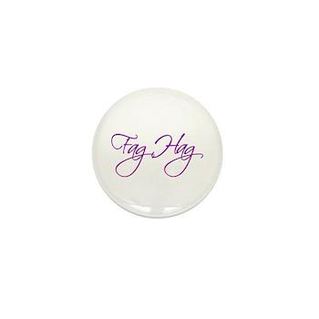 Fag Hag Mini Button (10 pack)
