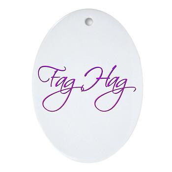 Fag Hag Oval Ornament
