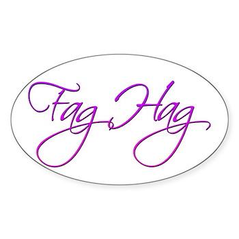 Fag Hag Oval Sticker (50 pk)