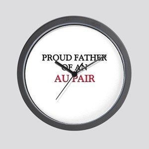 Proud Father Of An AU PAIR Wall Clock