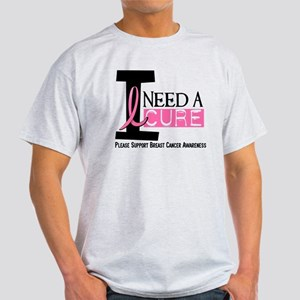 I Need A Cure BREAST CANCER Light T-Shirt