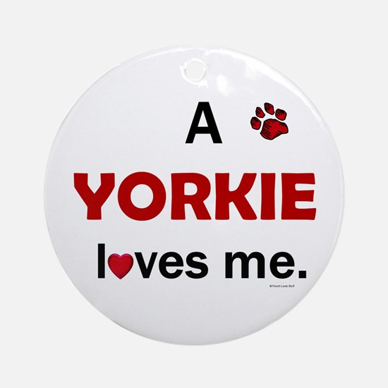 A Yorkie Loves Me Ornament (Round)