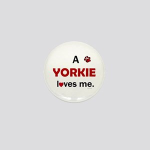 A Yorkie Loves Me Mini Button