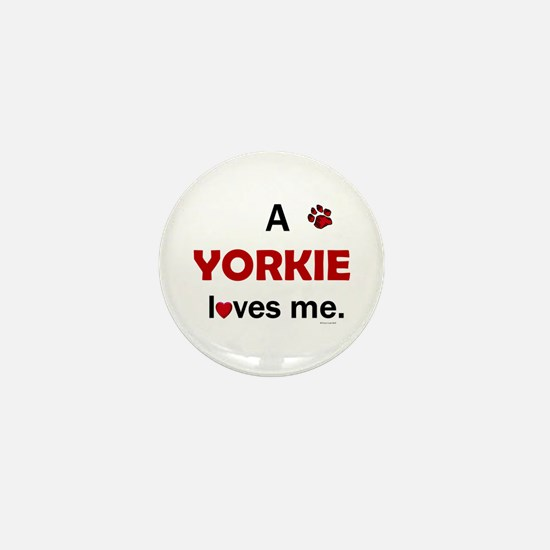A Yorkie Loves Me Mini Button