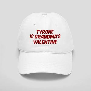 Tyrones is grandmas valentine Cap