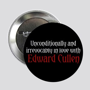 """Unconditionally in Love with Edward 2.25"""" Button"""