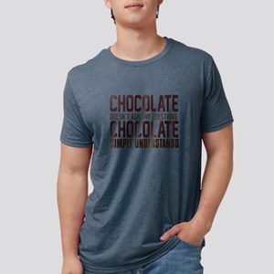 Chocolate Doesn't Ask Any Questions T-Shirt