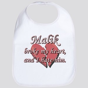 Malik broke my heart and I hate him Bib