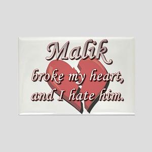 Malik broke my heart and I hate him Rectangle Magn