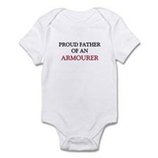 Proud Father Of An ARMOURER Infant Bodysuit