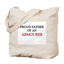 Proud Father Of An ARMOURER Tote Bag