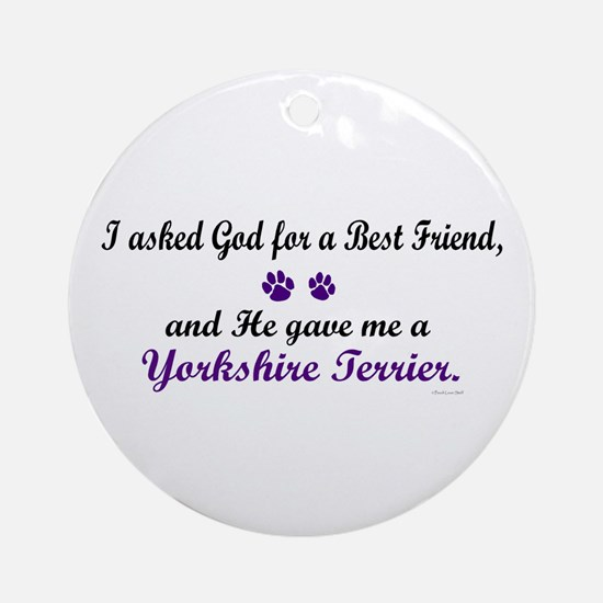 God Gave Me A Yorkshire Terrier Ornament (Round)