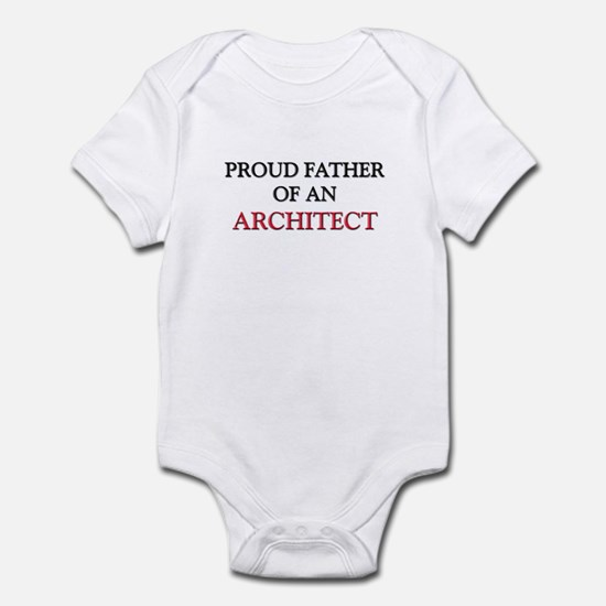Proud Father Of An ARCHITECT Infant Bodysuit