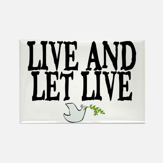 LIVE AND LET LIVE (DOVE) Rectangle Magnet