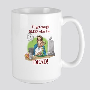 Enough sleep Large Mug