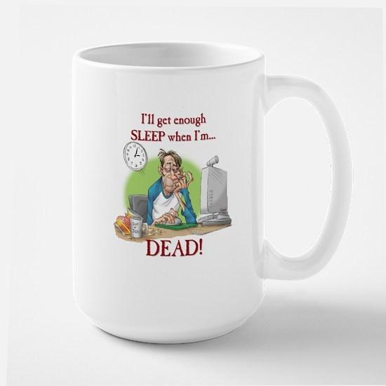 Enough sleep Large Mug