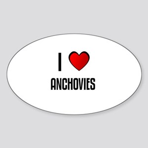 I LOVE ANCHOVIES Oval Sticker