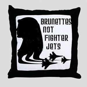 Brunettes Not Fighter Jets 2 Throw Pillow