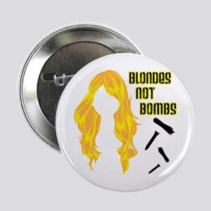 """Blondes Not Bombs 2.25"""" Button"""
