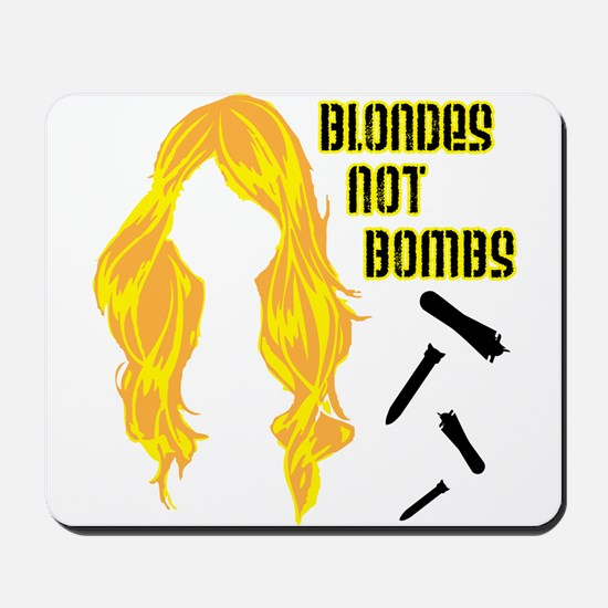 Blondes Not Bombs Mousepad