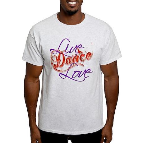 Live, Love, Dance Light T-Shirt