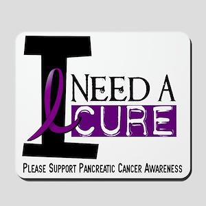 I Need A Cure PANCREATIC CANCER Mousepad
