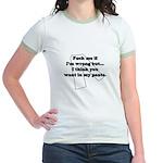 F@#& me if I'm wrong Jr. Ringer T-Shirt