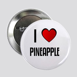 I LOVE PINEAPPLE Button