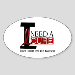 I Need A Cure HIV / AIDS Oval Sticker