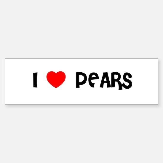 I LOVE PEARS Bumper Bumper Bumper Sticker