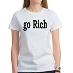go Rich Women's T-Shirt