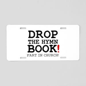 DROP THE HYMN BOOK - FART I Aluminum License Plate