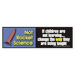 Not Rocket Science Bumper Sticker