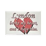 Lyndon broke my heart and I hate him Rectangle Mag