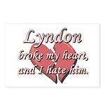 Lyndon broke my heart and I hate him Postcards (Pa