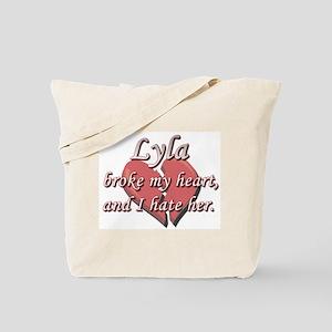 Lyla broke my heart and I hate her Tote Bag