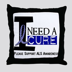 I Need A Cure ALS Throw Pillow