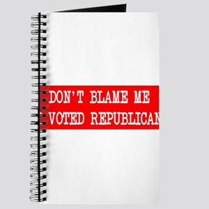Don;t Blame Me I Voted Republ Journal