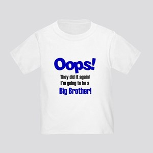 Oops Big Brother Toddler T-Shirt