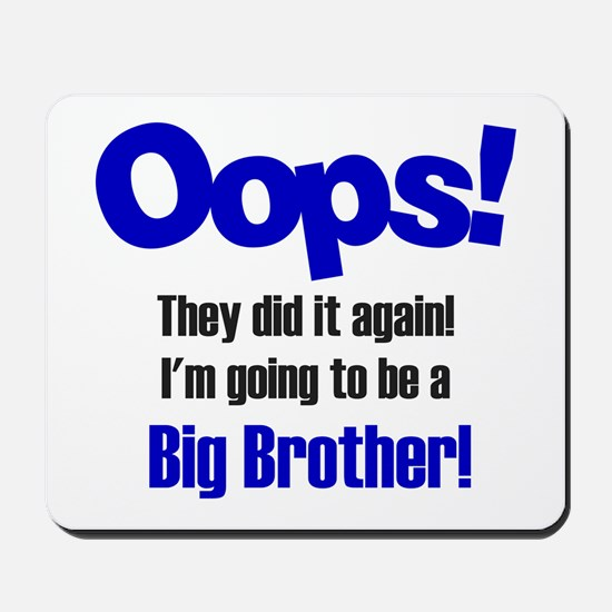 Oops Big Brother Mousepad