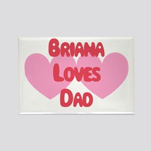 Brianna Loves Dad Rectangle Magnet
