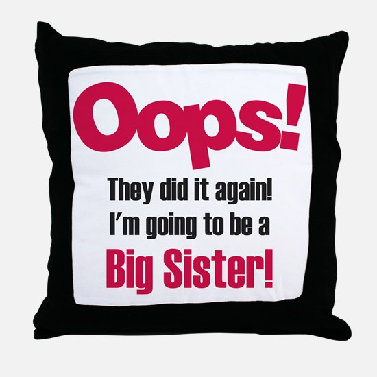 Oops Big Sister Throw Pillow